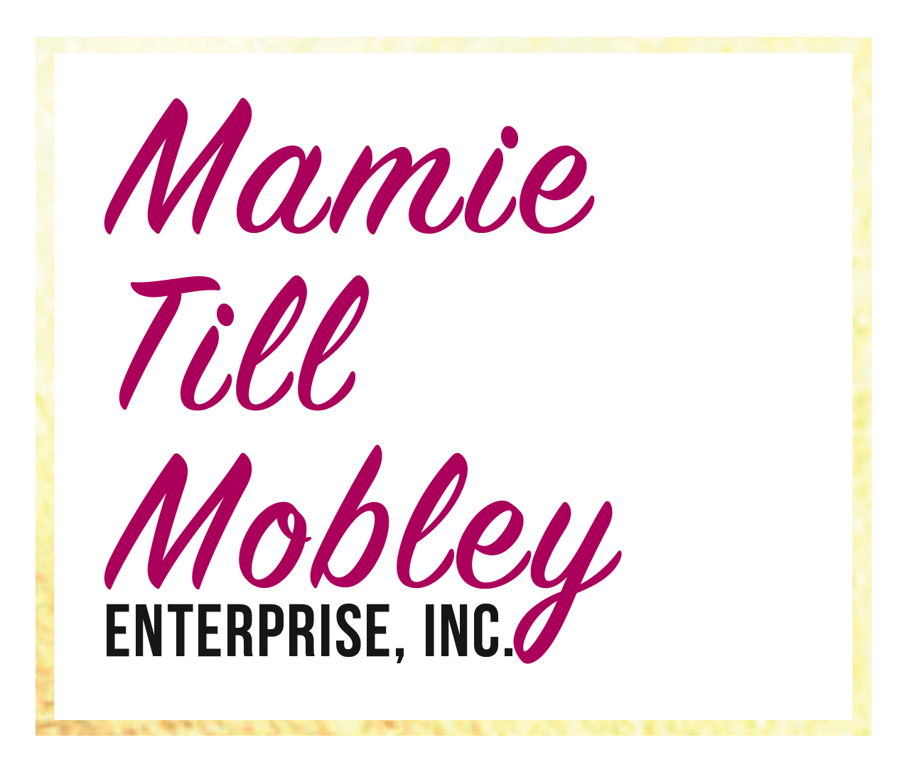 Mamie Till Mobley Enterprise, Inc.